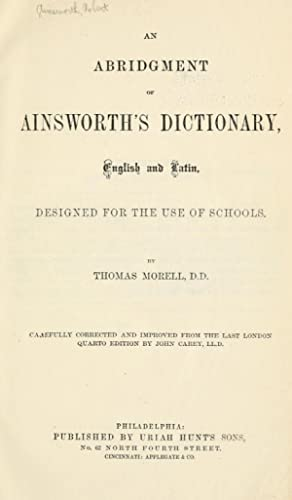 An abridgment of Ainsworth's dictionary : English: Ainsworth, Robert, 1660-1743,Morell,