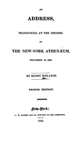 An address, pronounced at the opening of: Wheaton, Henry, 1785-1848,Sparks,