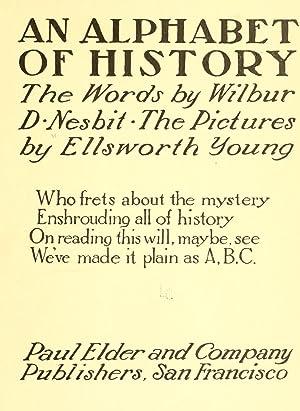 An alphabet of history (1905) [Reprint]: Nesbit, Wilbur D.