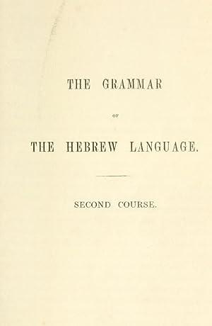 An easy, practical Hebrew grammar with exercises: Mason, Peter Hamnet,Bernard,