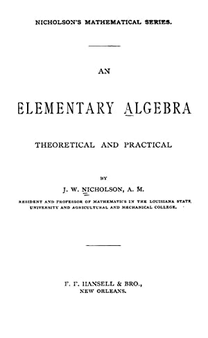 An elementary algebra, theoretical and practical (1888): Nicholson, J. W.