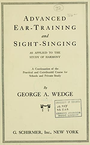 Advanced ear-training and sight-singing as applied to: Wedge, George A.