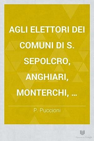 Agli elettori dei comuni di S. Sepolcro,: P. Puccioni
