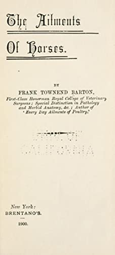 Ailments of horses (1900) [Reprint]: Barton, Frank Townsend