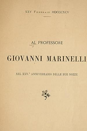 Al professore Giovanni Marinelli nel XXVo. anniversario: Marinelli, Giovanni, 1846-1900,Mazzoni,
