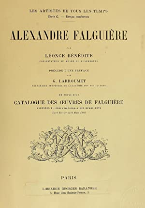 Alexandre Falguière (1902) [Reprint]: Bénédite, Léonce, 1859-1925,Larroumet,