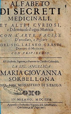 Alfabeto di secreti medicinali, et altri curiosi,: Lazzaro Grandi