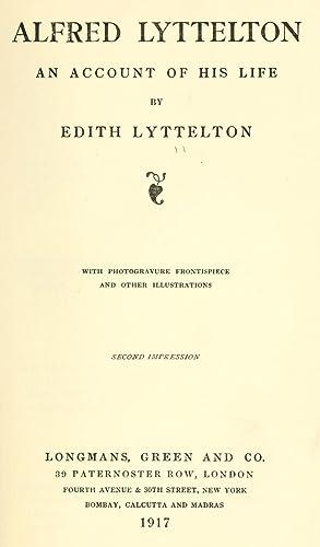 Alfred Lyttelton, an account of his life: Lyttelton, Edith Sophy