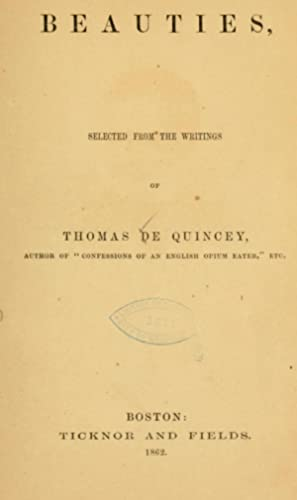 Beauties, selected from the writings of Thomas: De Quincey, Thomas,