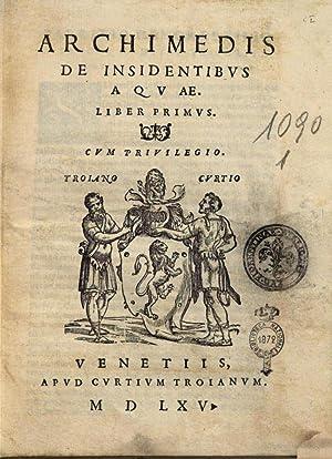 Archimedis De insidentibus aquae. Liber primus secundus: Archimedes