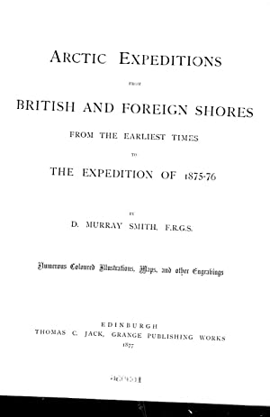 Arctic expeditions from British and foreign shores: Smith, D. Murray