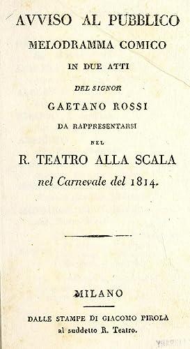 Avviso al pubblico : melodramma comico in: Rossi, Gaetano, 1774-1855,