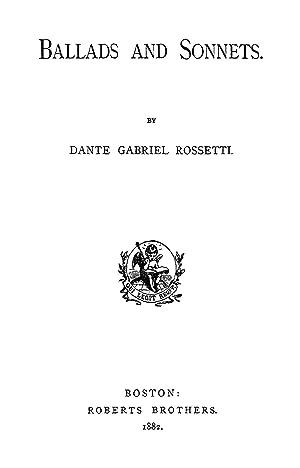 Ballads And Sonnets [Reprint] (1882): Dante Gabriel Rossetti
