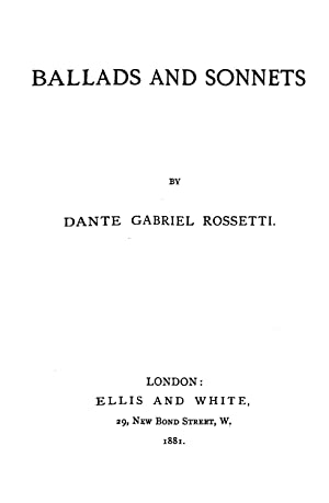 Ballads and Sonnets [Reprint] (1881): Dante Gabriel Rossetti