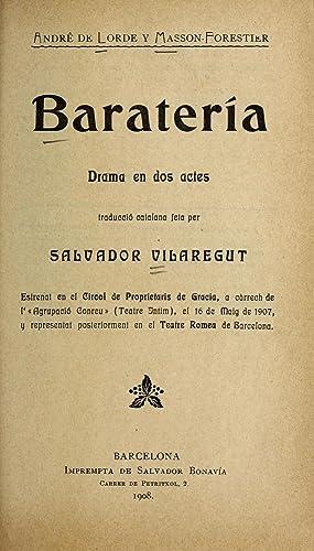 Barateri?a : drama en dos actes (1908): Lorde, Andre? de,
