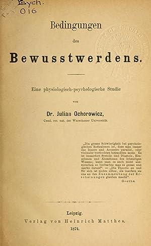 Bedingungen des Beuresstwerdens, eine physiologisch-psychologische Studie (1874): Ochorowicz, Julian