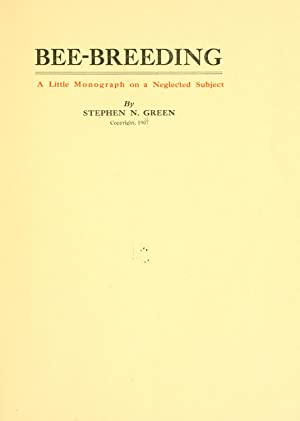 Bee-breeding, a little monograph on a neglected: Green, Stephen Newton,