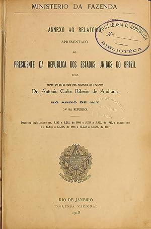 Annexo ao Relatà rio apresentado ao presidente: Brasil. Ministà rio