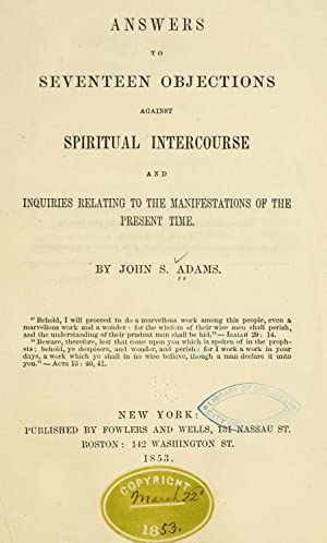Answers to seventeen objections against spiritual intercourse: Adams, John S.