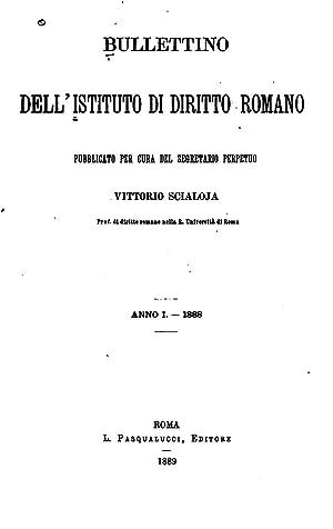 Bullettino dell'Istituto di diritto romano [Reprint] (1888): Istituto di diritto