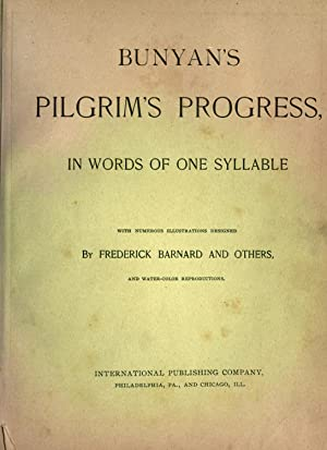 Bunyan's Pilgrim's progress, in words of one: Bunyan, John, 1628-1688,Barnard,