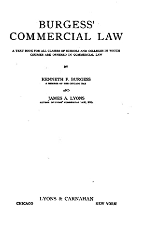 Burgess' Commercial Law: A Text Book Or: Kenneth Farwell Burgess,