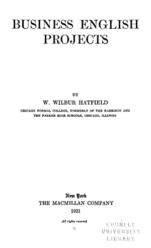 Business English projects (1921) [Reprint]: Hatfield, Walter Wilbur