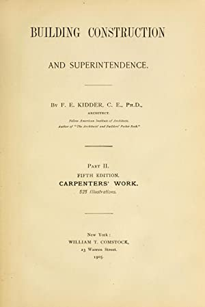 Building construction and superintendence,by F.E. Kidder .: Kidder, Frank E.