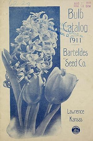 Bulb catalog : 1911 (1911) (Volume: 1911): Barteldes Seed Co,Henry