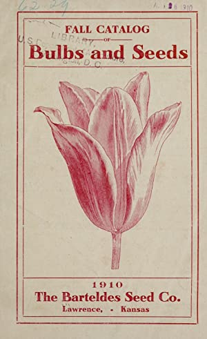 Bulbs and seeds : fall catalog (1910): Barteldes Seed Co,Henry