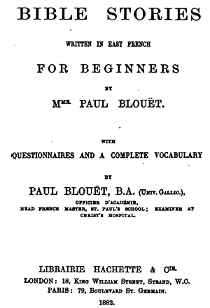 Bible stories, written in easy French for: Léon Paul Blouët