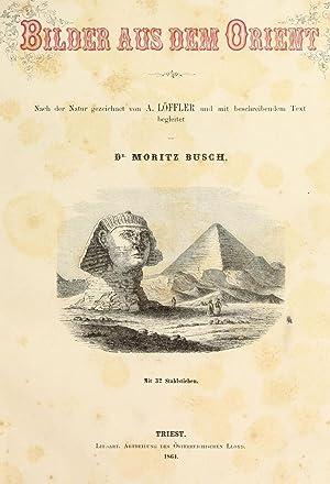 Bilder aus dem Orient [Reprint] (1864): Busch, Moritz, 1821-1899,Lèoffler,