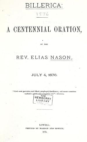 Billerica, a centennial oration, July 4, 1876: Nason, Elias, 1811-1887.