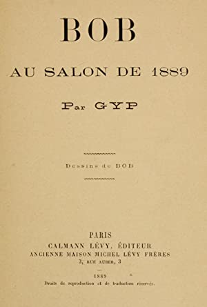 Bob au salon de 1889 (1889) [Reprint]: Gyp, 1849-1932,Parkinson, Robert