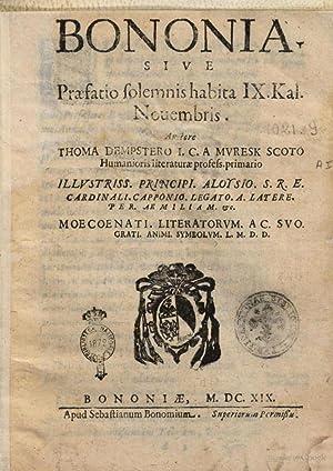 Bononia. Siue Praefatio solemnis habita 9. Kal.: Thomas Dempster