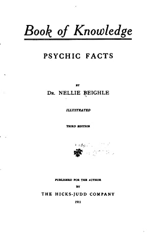 Book of Knowledge, Psychic Facts [Reprint] (1903): Nellie Craib Beighle