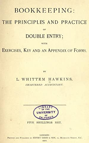 Bookkeeping; the principles and practice of double: Hawkins, L. Whittem