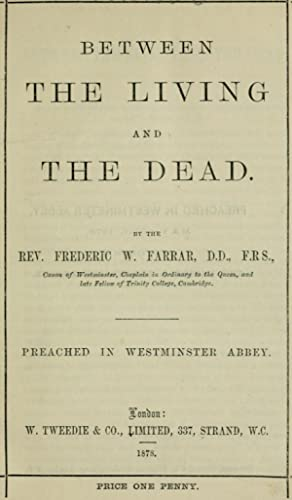 Between the living and the dead (1878): Farrar, F. W.