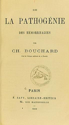 De la pathogà nie des hà morrhagies: Bouchard, Charles Jacques,
