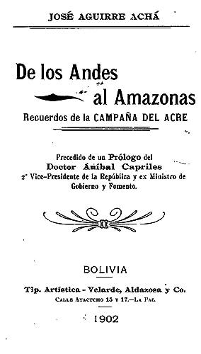 De los Andes al Amazonas; (1902) [Reprint]: Aguirre Acha�, Jose�,