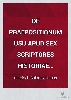 De praepositionum usu apud sex scriptores historiae: Friedrich Salomo Krauss
