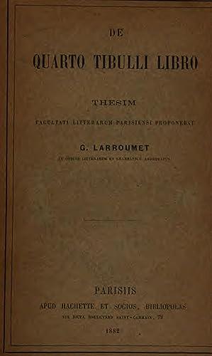 De quarto Tibulli libro . [Reprint] (1882): Gustave Larroumet