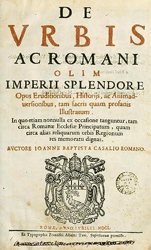 De vrbis ac Romani olim imperii splendore: Casali, Giovanni Battista,
