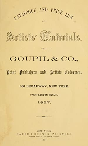 Catalogue and price list of artists' materials.: Goupil & Cie