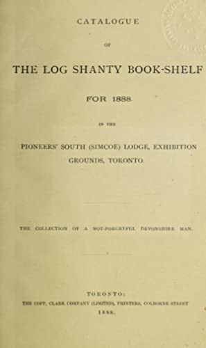Catalogue.for 1888 in the pioneers' South (Simcoe): Log Shanty Book-Shelf