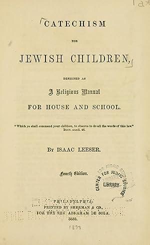 Catechism for Jewish children : (1873) [Reprint]: Leeser, Isaac
