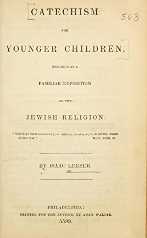 Catechism for younger children : designed as: Leeser, Isaac