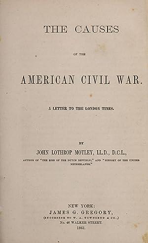 Causes of the American Civil War. [Reprint]: Motley, John Lothrop,