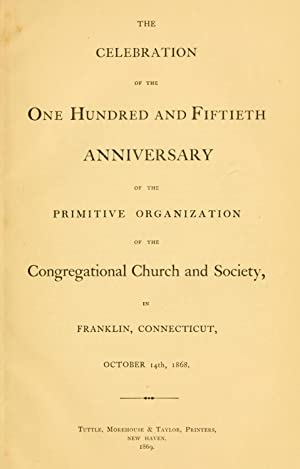 Celebration of the one hundred and fiftieth: Franklin, Conn. Congregational