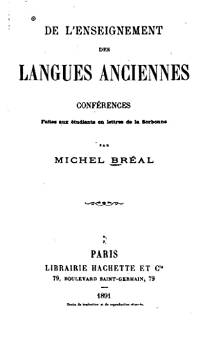 De l'enseignement des langues anciennes: conferences faites: Michel Breal